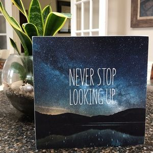 """""""NEVER STOP LOOKING UP"""" WOOD BOX SIGN / WALL ART"""